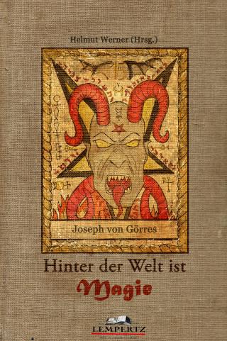 Joseph von Görres: Hinter der Welt ist Magie