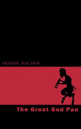 Arthur Machen: The Great God Pan
