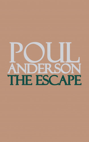 Poul Anderson: The Escape