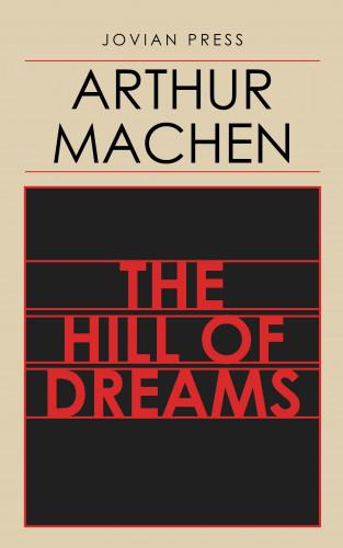 Arthur Machen: The Hill of Dreams