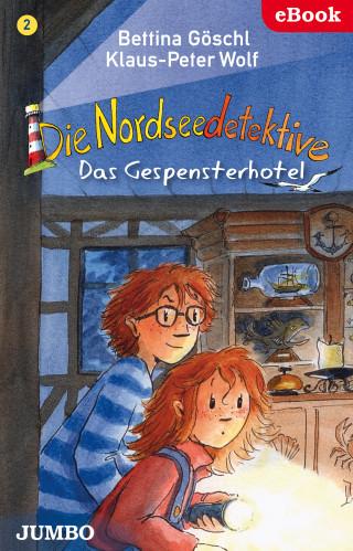 Bettina Göschl, Klaus-Peter Wolf: Die Nordseedetektive. Das Gespensterhotel