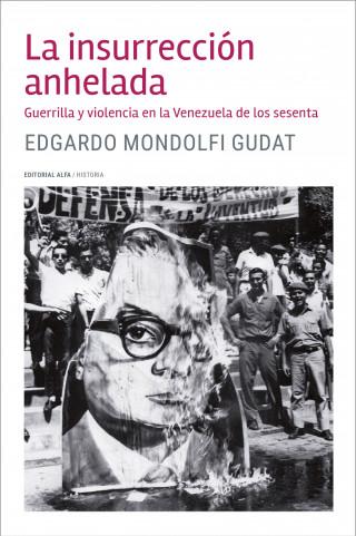 Edgardo Mondolfi Gudat: La insurrección anhelada