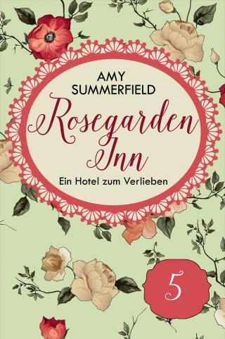 Amy Summerfield: Rosegarden Inn - Ein Hotel zum Verlieben - Folge 5