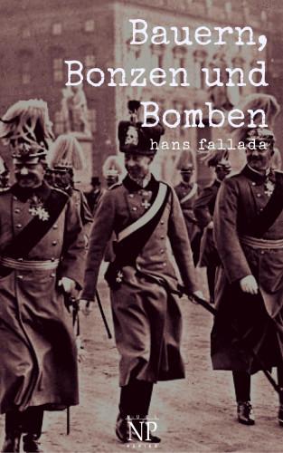 Hans Fallada: Bauern, Bonzen und Bomben