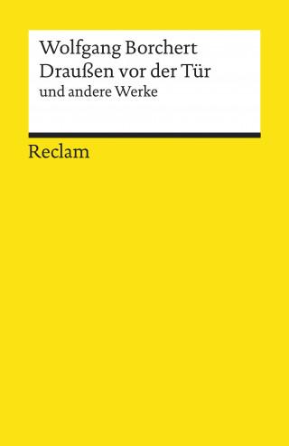 """Wolfgang Borchert: """"Draußen vor der Tür"""" und andere Werke"""