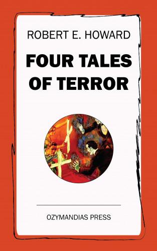 Robert E. Howard: Four Tales of Terror
