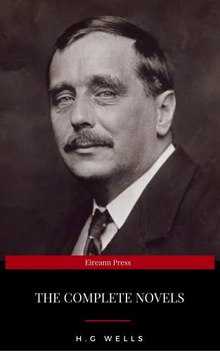 H. G. Wells: H. G. Wells: Complete Novels