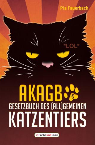 Pia Fauerbach: AKAGB - Gesetzbuch des (all)gemeinen Katzentiers