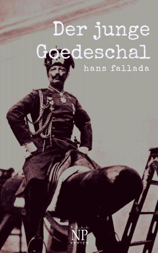 Hans Fallada: Der junge Goedeschal