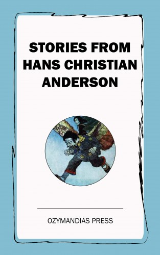 Hans Christian Anderson: Stories from Hans Christian Anderson