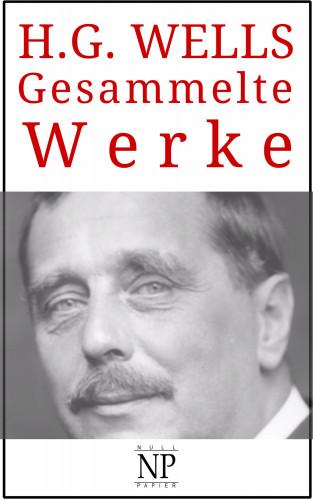 Herbert George Wells: H. G. Wells – Gesammelte Werke