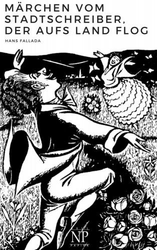 Hans Fallada: Märchen vom Stadtschreiber, der aufs Land flog