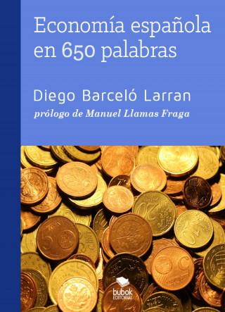 Diego Barceló Larran: Economía española en 650 palabras
