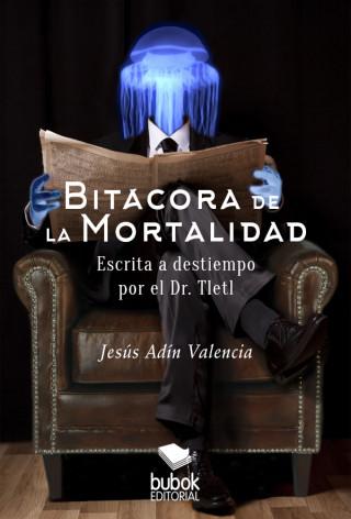Jesús Andín Valencia: Bitácora de la mortalidad
