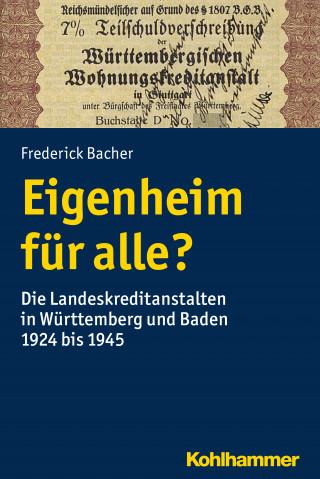 Frederick Bacher: Eigenheim für alle?