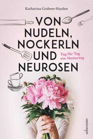 Katharina Grabner-Hayden: Von Nudeln, Nockerln und Neurosen