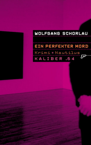 Wolfgang Schorlau: Kaliber .64: Ein perfekter Mord
