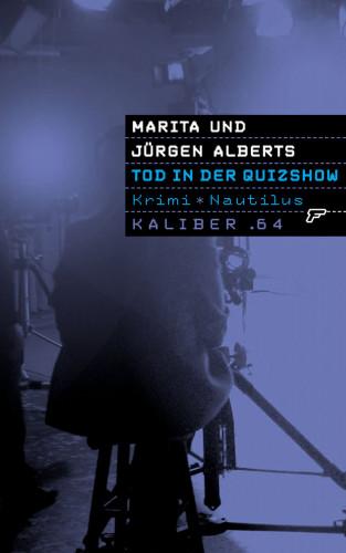 Marita Alberts, Jürgen Alberts: Kaliber .64: Tod in der Quizshow