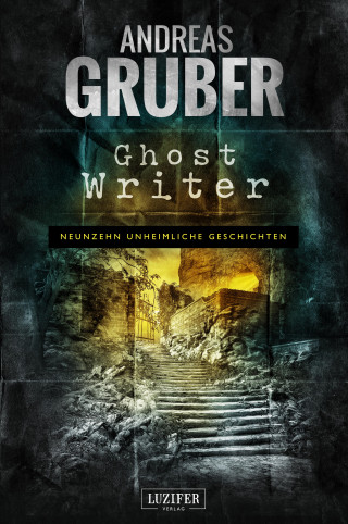 Andreas Gruber: GHOST WRITER