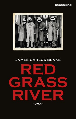 James Carlos Blake: Red Grass River