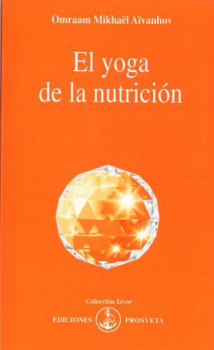 Omraam Mikhaël Aïvanhov: El yoga de la nutrición