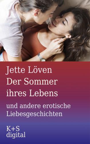 Jette Löven: Der Sommer ihres Lebens und andere erotische Liebesgeschichten