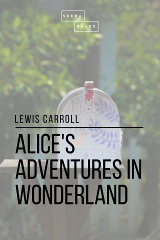 Lewis Carroll, Sheba Blake: Alice's Adventures in Wonderland