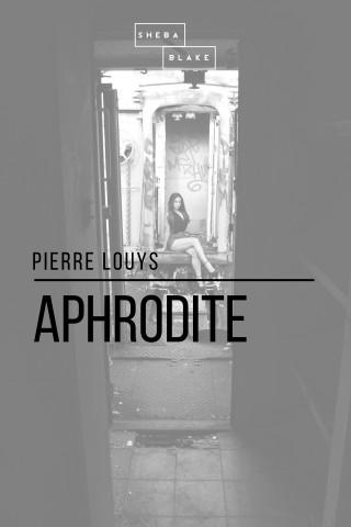 Pierre Louys, Sheba Blake: Aphrodite