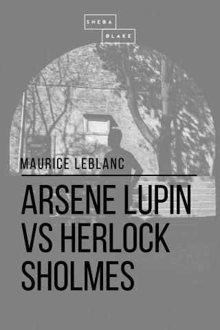 Maurice le Blanc, Sheba Blake: Arsene Lupin vs Herlock Sholmes
