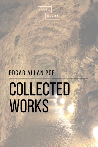 Edgar Allan Poe, Sheba Blake: Collected Works: Volume 4
