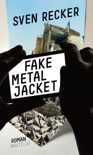 Sven Recker: Fake Metal Jacket