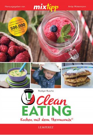 Rüdiger Busche: MIXtipp Clean Eating