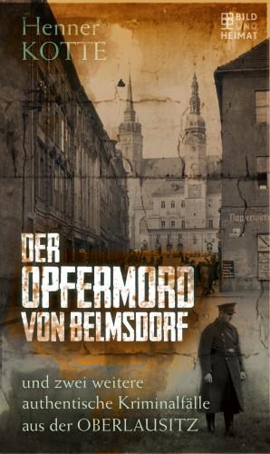 Henner Kotte: Der Opfermord von Belmsdorf