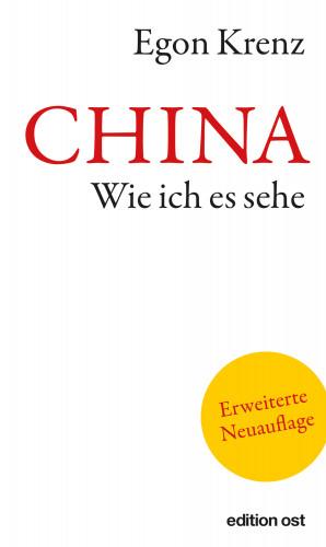 Egon Krenz: CHINA. Wie ich es sehe