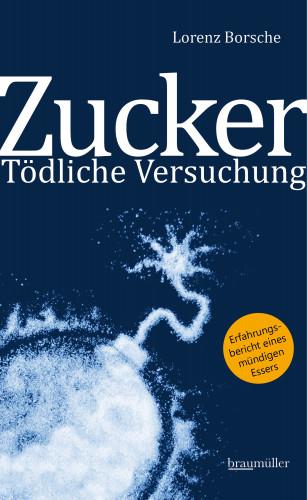 Lorenz Borsche: Zucker - Tödliche Versuchung