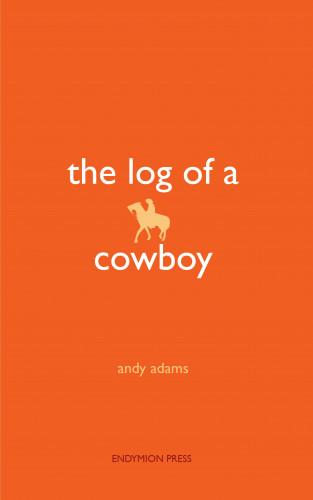 Andy Adams: The Log of a Cowboy