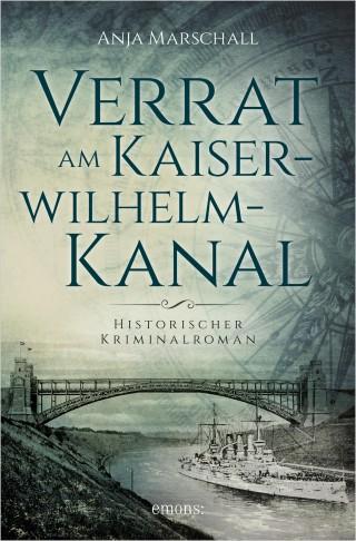 Anja Marschall: Verrat am Kaiser-Wilhelm-Kanal