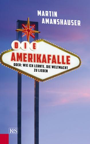 Martin Amanshauser: Die Amerikafalle