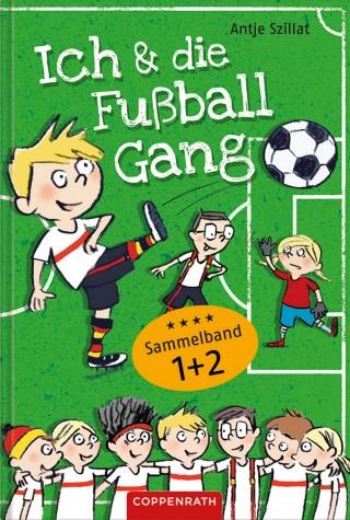 Antje Szillat: Ich & die Fußballgang - Fußballgeschichten (Sammelband 1+2)
