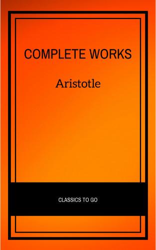 Aristotle: Aristotle: The Complete Works