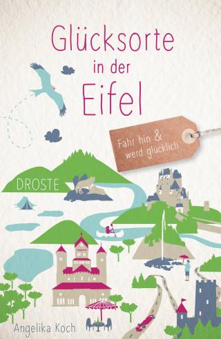 Angelika Koch: Glücksorte in der Eifel