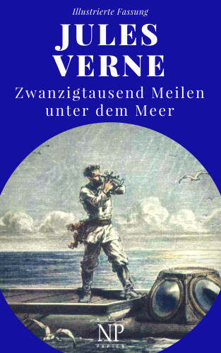 Jules Verne: Zwanzigtausend Meilen unter dem Meer
