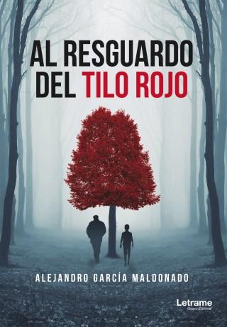 Alejandro García Maldonado: Al resguardo del tilo rojo