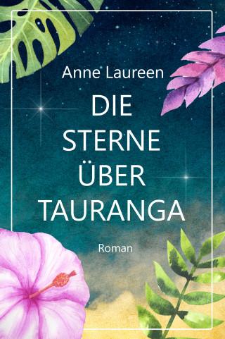 Anne Laureen, Corina Bomann: Die Sterne über Tauranga