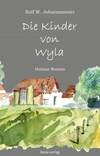Rolf W. Johannsmeier: Die Kinder von Wyla