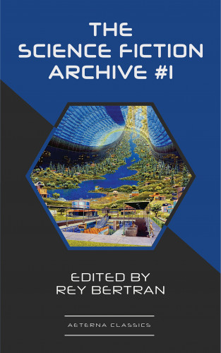 Murray Leinster, Frank Robinson, Sewell Wright, C. L. Moore, Evelyn E. Smith, Robert Sheckley, Robert Abernathy, Rey Bertran: The Science Fiction Archive #1