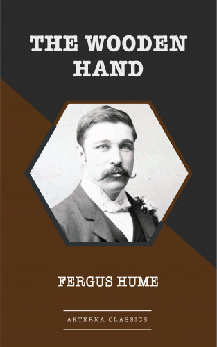 Fergus Hume: The Wooden Hand