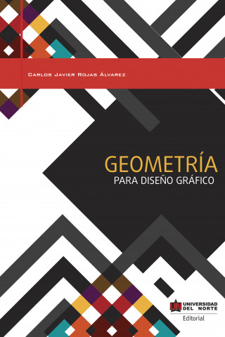 Carlos Rojas Álvarez: Geometría para diseño gráfico