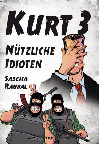 Sascha Raubal: Kurt 3