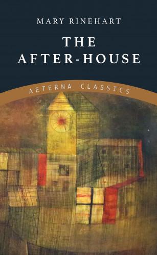 Mary Rinehart: The After-House